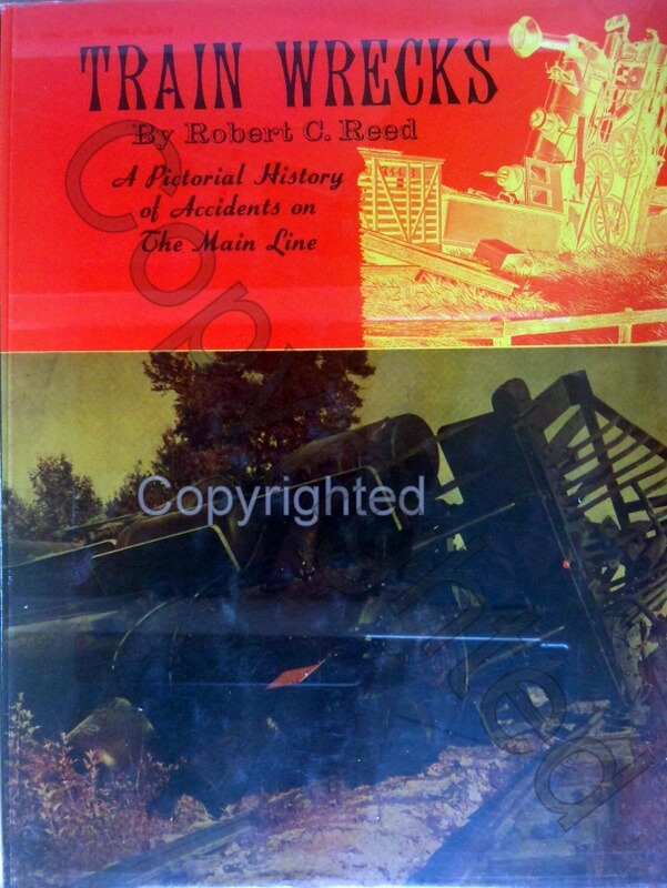 Train Wreck - A Pictorial History of Accidents