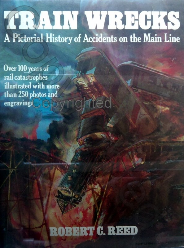 Train Wrecks- Pictorial History of Accidents