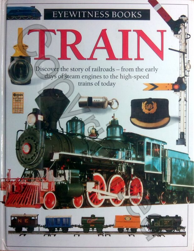 DK Eyewitness Book Train-Story of Railroads