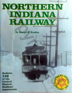 Northern Indiana Railway - CERA Bulletin #132