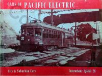 Cars of the Pacific Electric Volume 1 Ist Edition